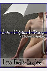 When It Rains It Pours: A Fraternity Gangbang Kindle Edition