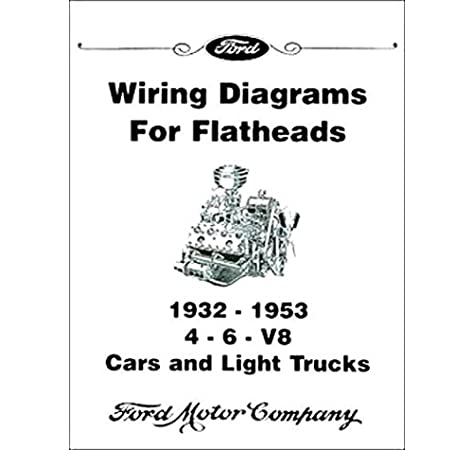 [SCHEMATICS_4HG]  COMPLETE & UNABRIDGED 1946 1947 1948 1949 1950 1951 1952 1953 1954 FORD  FLATHEAD V-8 ENGINE ELECTRICAL WIRING DIAGRAM SCHEMATICS MANUAL Includes 4  & 6 Cylinder Engines: ford motors, ford motors, ford | Ford Truck Engine Diagram 6 6 |  | Amazon.com