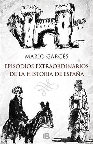 Episodios extraordinarios de la Historia de España No ficción ...