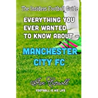 Everything You Ever Wanted to Know About - Manchester City FC