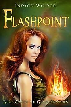Flashpoint (The Guardian Series Book 1) by [Wilder, Indigo]
