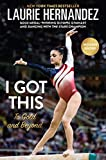 img - for I Got This: To Gold and Beyond book / textbook / text book