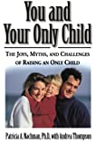 You and Your Only Child, Patricia Nachman and Andrea Thompson, 0060928964