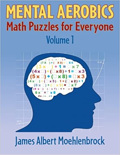 Mental Aerobics Math Puzzles For Everyone Volume 1 James