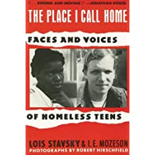 The Place I Call Home: Voices and Faces of Homeless Teens