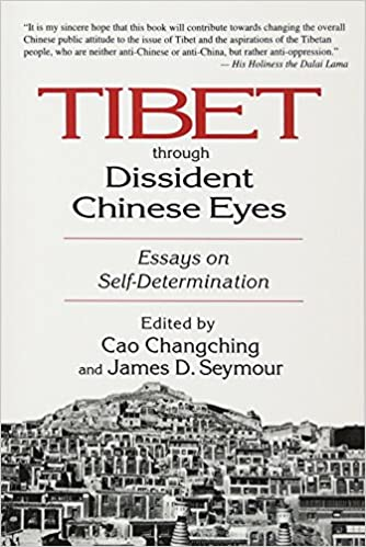 tibet through dissident chinese eyes essays on self determination  tibet through dissident chinese eyes essays on self determination 1st edition