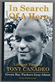 In Search of a Hero: The Life and Times of Tony Canadeo, Green Bay Packers Gray Ghost by David Zimmerman (2001-08-02)