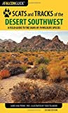 Search : Scats and Tracks of the Desert Southwest: A Field Guide to the Signs of 70 Wildlife Species (Scats and Tracks Series)