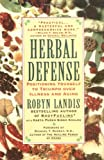 img - for Herbal Defense: Positioning Yourself to Triumph Over Illness and Aging book / textbook / text book