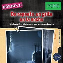 De repente un grito en la noche (PONS Hörkrimi Spanisch)