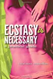 Ecstasy Is Necessary, Barbara Carrellas, 1401928471