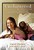 #3: Unshattered: Overcoming Tragedy and Choosing a Beautiful Life