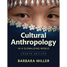 Cultural Anthropology in a Globalizing World (4th Edition)