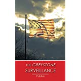 The Greystone Surveillance - A novella: A modest proposal for constitutional and equitable gun legislation
