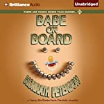Babe on Board: A Harry McGlade/Jack Daniels Mystery | J. A. Konrath,Ann Voss Peterson