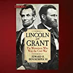 Lincoln and Grant: The Westerners Who Won the Civil War | Edward H. Bonekemper III