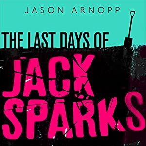 The Last Days of Jack Sparks Audiobook