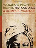 img - for Women's Property Rights, HIV and AIDS & Domestic Violence: Research Findings from Two Districts in South Africa and Uganda book / textbook / text book