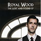 Lost & Found Ep by Royal Wood (2009-05-08)