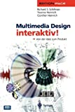 Multimedia Design Interaktiv! : Von der Idee Zum Produkt, Schifman, Richard S. and Heinrich, Yvonne, 3540612009