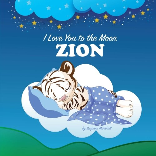 I Love You to the Moon, Zion: Personalized Books & Bedtime Stories (Personalized Children's Books, Bedtime Stories, Goodnight Poems) pdf epub