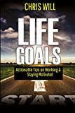 img - for Life Goals: Actionable tips on working & staying motivated book / textbook / text book