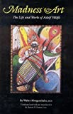 Madness and Art, Walter Morgenthaler, 0803231563