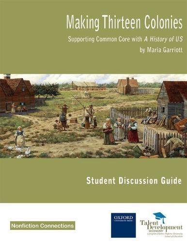 Making Thirteen Colonies Student Discussion Guide: Supporting Common Core with A History of US