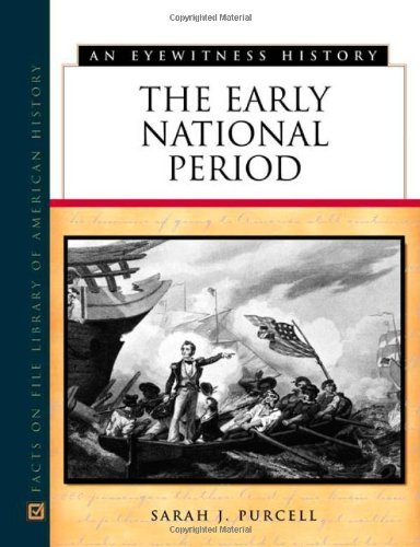 The Early National Period (Eyewitness History Series) Pdf