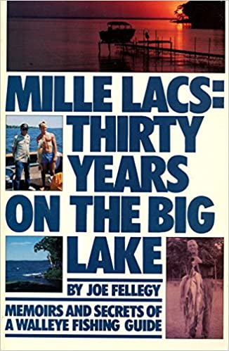 Book Mille Lacs: Thirty Years on the Big Lake : Memoirs and Secrets of a Walleye Fishing Guide