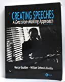 img - for Creating Speeches: A Decision-Making Approach / 2nd Edition by Goulden & Schenck-Hamlin (2002-08-01) book / textbook / text book