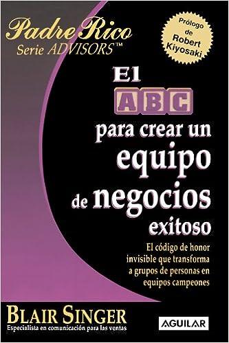 El ABC Para Crear Un Equipo de Negocios Exitoso the ABCs of Building a Team That Wins: Amazon.es: Blair Singer: Libros