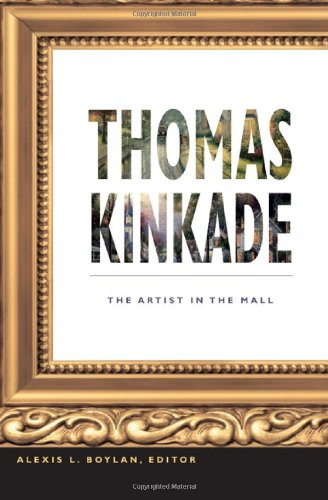 Thomas Kinkade: The Artist in the - Mall Thomas