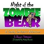 Night of the Zombie Bear: A Lamby Lambpants Adventure (Lamby Lambpants & Friends) | D. Byron Patterson