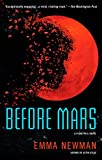 Before Mars (A Planetfall Novel) Kindle Edition by Emma Newman (Author)
