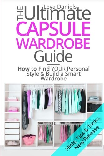 The Ultimate Capsule Wardrobe Guide  How To Find Your Personal Style   Build A Smart Wardrobe