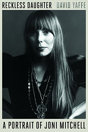 Reckless Daughter: A Portrait of Joni Mitchell cover