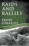 Raids and Rallies: Ireland's War of Independence (Ernie O'malley Series)