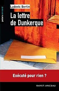La lettre de Dunkerque par Ludovic Bertin