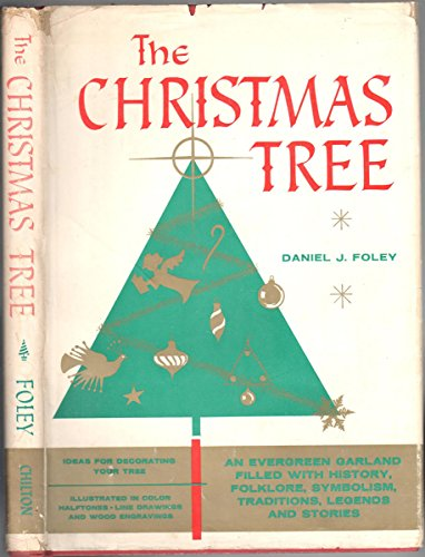 The Christmas Tree An Evergreen Garland Filled with History,folklore,Symbolism,Traditions,legends and Stories (Symbolism Christmas Tree)