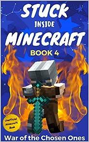 Stuck Inside Minecraft: Book 4 (Unofficial Minecraft Isekai LitRPG Survival Series)