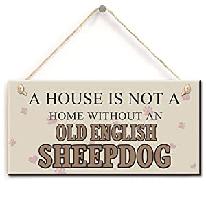 """Decorative Dog Sign- A House Is Not A Home Without A Old English Sheepdog, Gift for English Sheepdog Lovers (5"""" X 10"""") 3"""