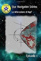 La biforcazione di Hopf: Racconto di fantascienza (Star Navigation Stories) (Italian Edition) Paperback