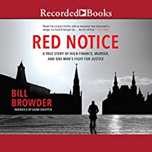 Red Notice: A True Story of High Finance, Murder and One Man's Fight for Justice Audiobook by Bill Browder Narrated by Adam Grupper