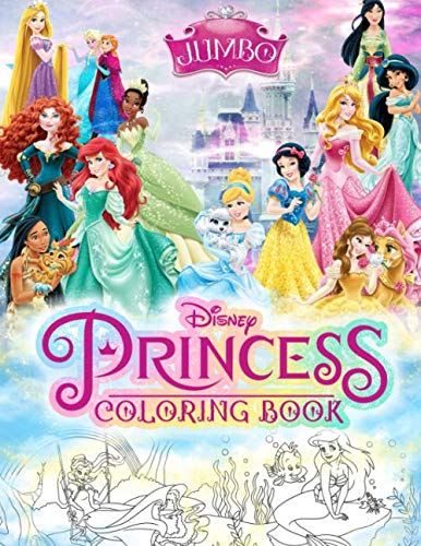 Disney Princess Coloring Book: Disney Princesses Jumbo Coloring Book With Amazing  Images For Kids Ages 4-10 -