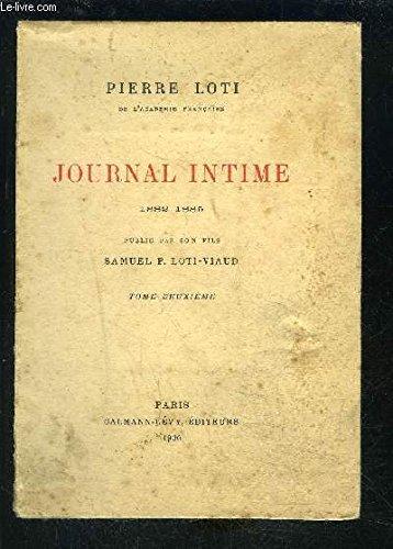 Journal intime 1882-1885; publié par son fils Samuel P. Loti-Viaud, tome II seulement