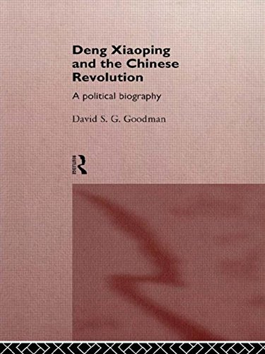 Deng Xiaoping and the Chinese Revolution: A Political Biography (Warwick Studies in European Philosophy)