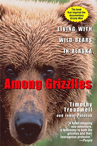 (Among Grizzlies: Living with Wild Bears in Alaska)
