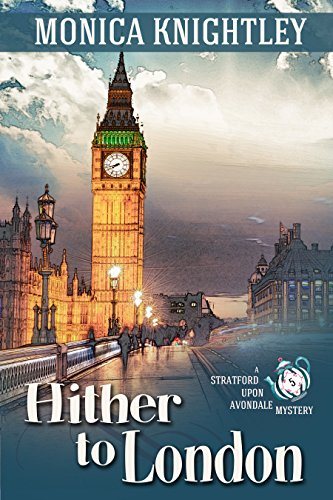hither-to-london-a-stratford-upon-avondale-mystery-the-stratford-upon-avondale-mysteries-book-5