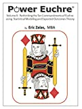 img - for Power Euchre Volume II: Rethinking the Ten Commandments of Euchre based on Statistical Modeling and Expected Outcomes Theory book / textbook / text book